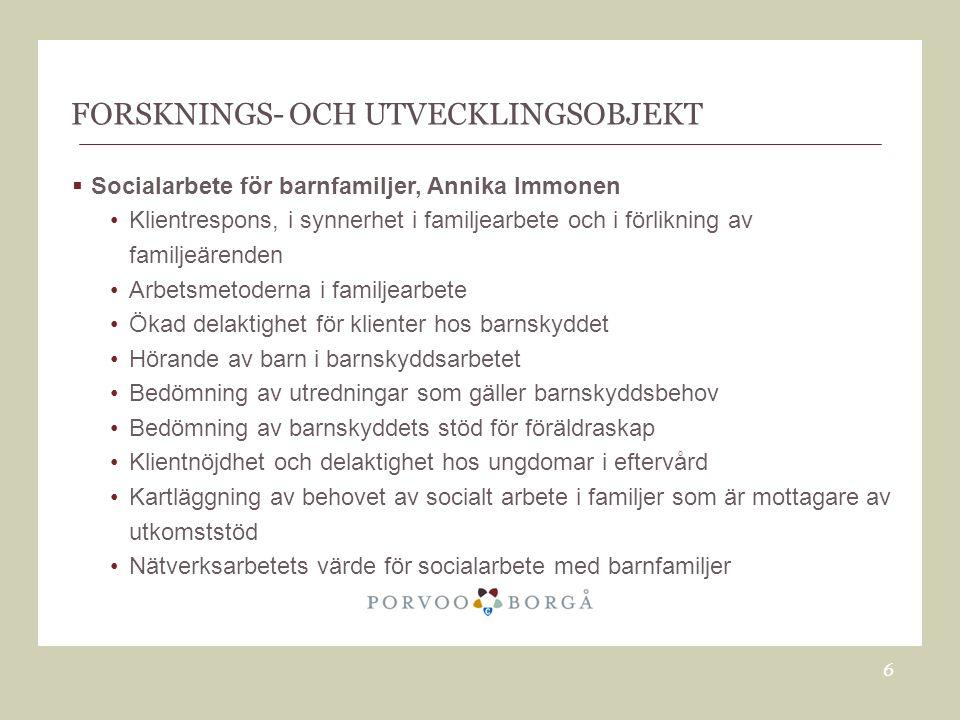 FORSKNINGS- OCH UTVECKLINGSOBJEKT  Vuxensocialarbete, Anne Green: •Unga klienter •boendesocialt arbete •arbetsfördelning •hyresskulder  Invandrartjänster, Sirkka Valta: •Åldrande invandrare •Ensamförsörjande invandrarmödrar, uppfostringsmetoder mm.