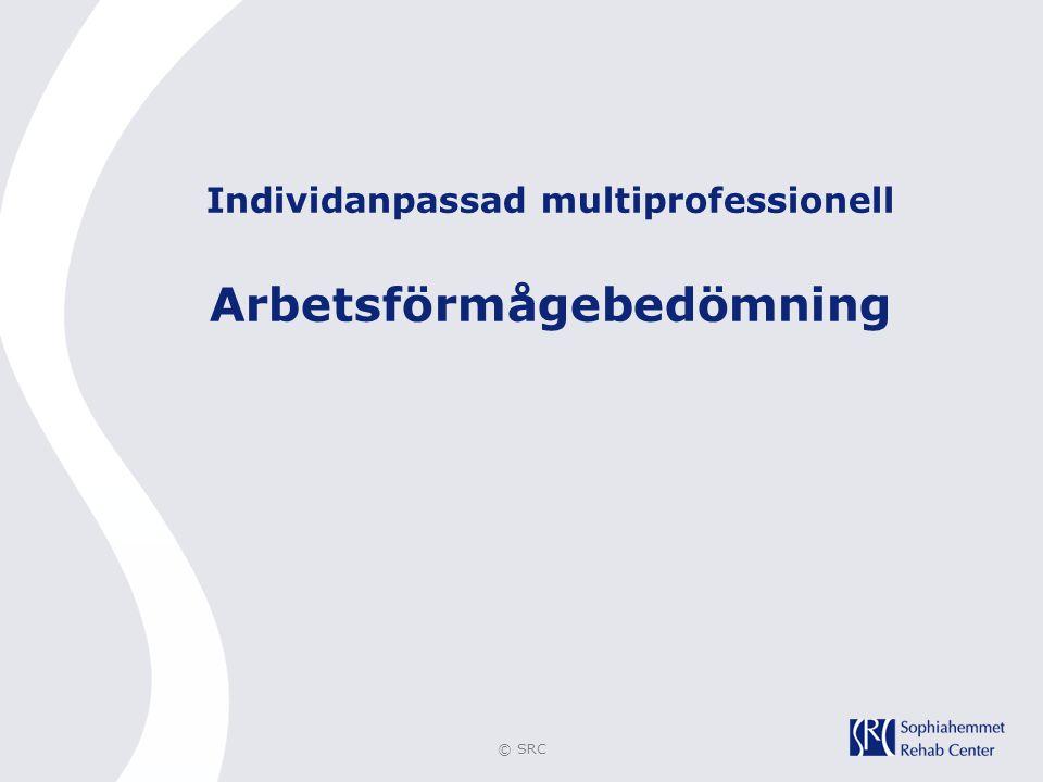 © SRC Individanpassad multiprofessionell Arbetsförmågebedömning