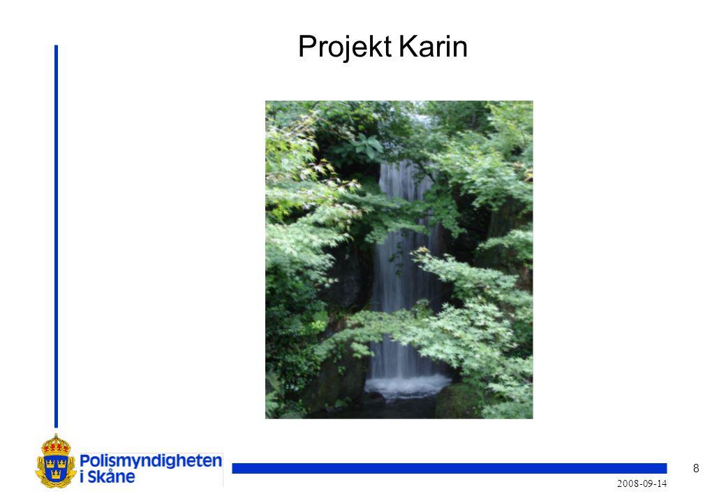 9 2008-09-14 Vad är projekt Karin Rikspolisstyrelsen har tillsammans med Polismyndigheten i Skåne fått i uppdrag av regeringen att skapa ett helt nytt koncept för våldsutsatta kvinnor och deras barn.