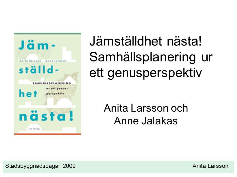 Stadsbyggnadsdagar 2009 Anita Larsson Jämställdhet nästa.