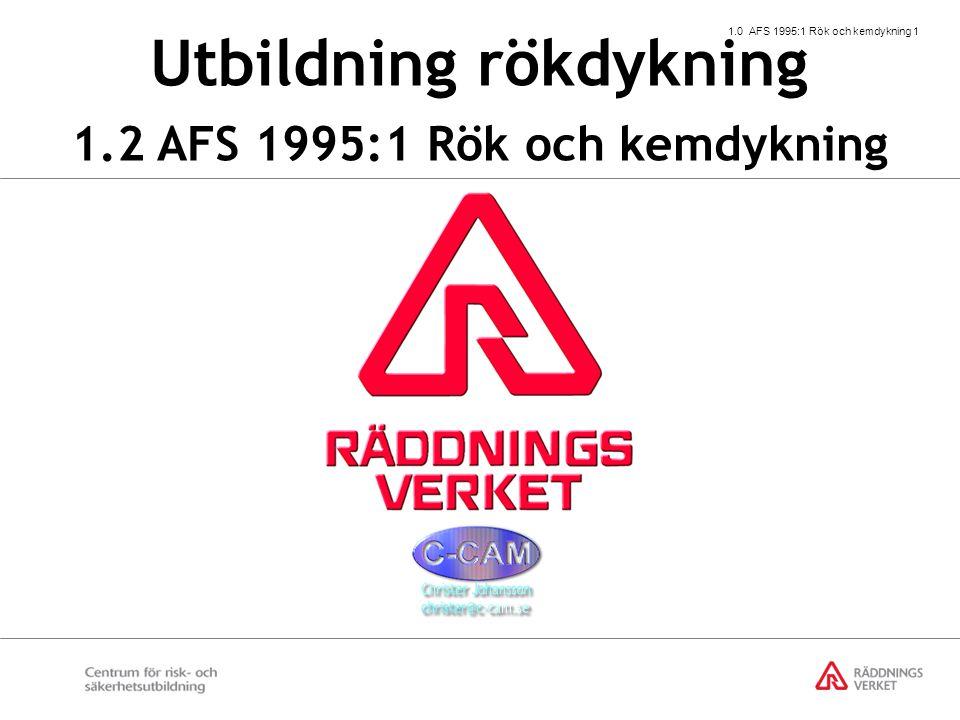 1.0 AFS 1995:1 Rök och kemdykning 12 Vidare skall följande utrustning användas:  Branddräkt  Brandbälte  Brandstövlar  Brandhjälm  Brandhandskar  Rökdykarradio 3 § fortsättning