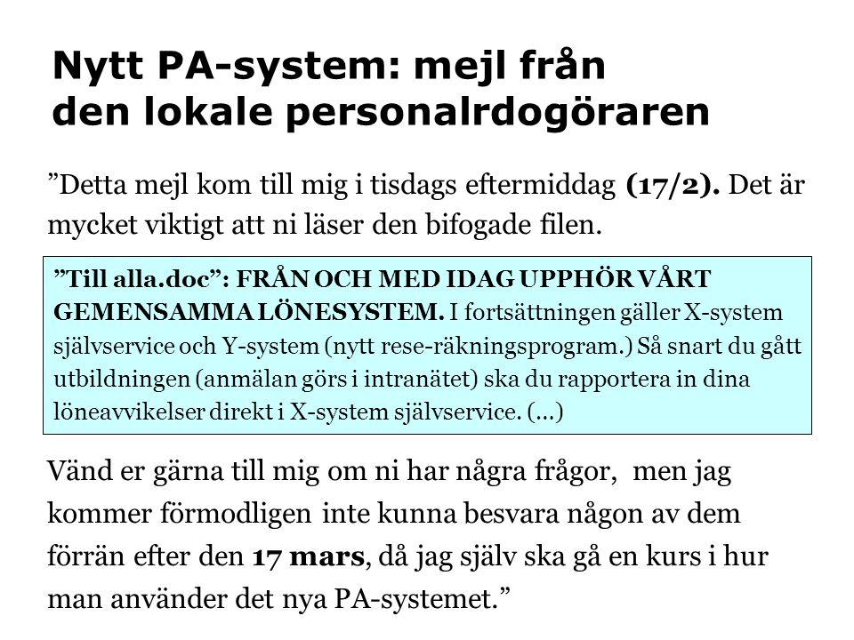 Nytt PA-system: mejl från den lokale personalrdogöraren Detta mejl kom till mig i tisdags eftermiddag (17/2).