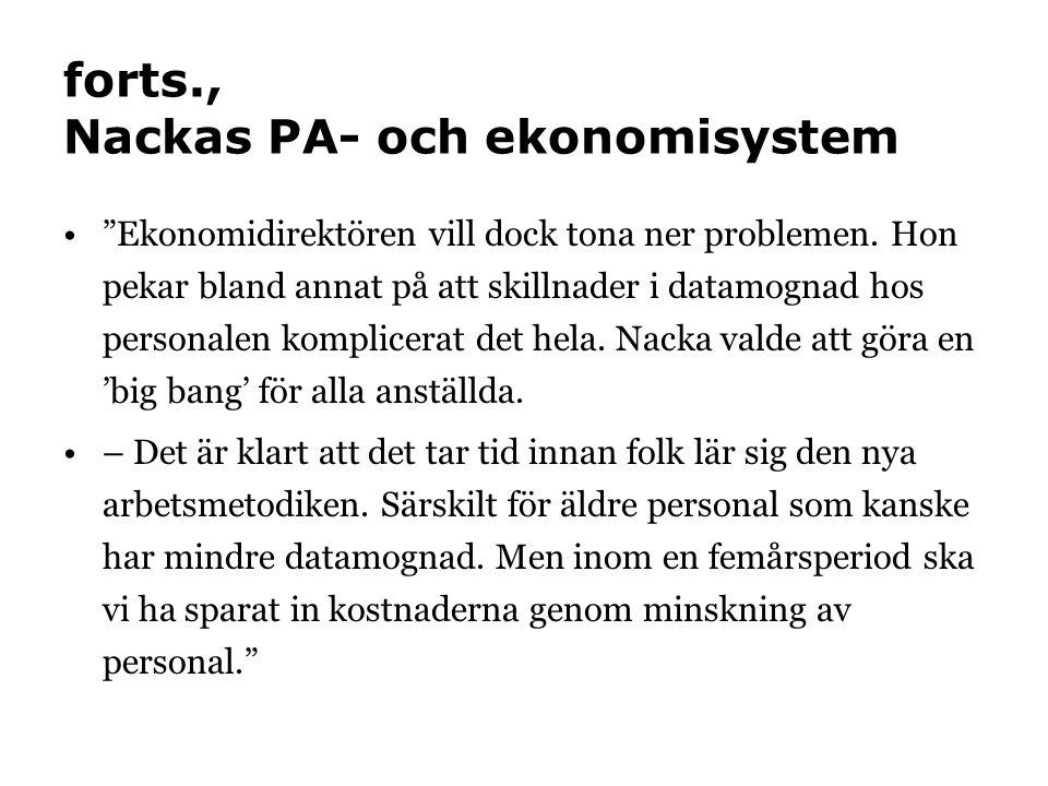 forts., Nackas PA- och ekonomisystem • Ekonomidirektören vill dock tona ner problemen.