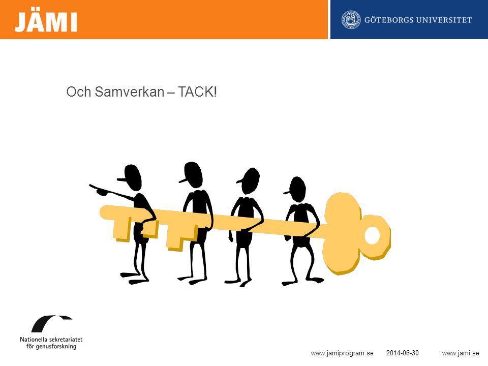 www.jami.se Och Samverkan – TACK! 2014-06-30www.jamiprogram.se