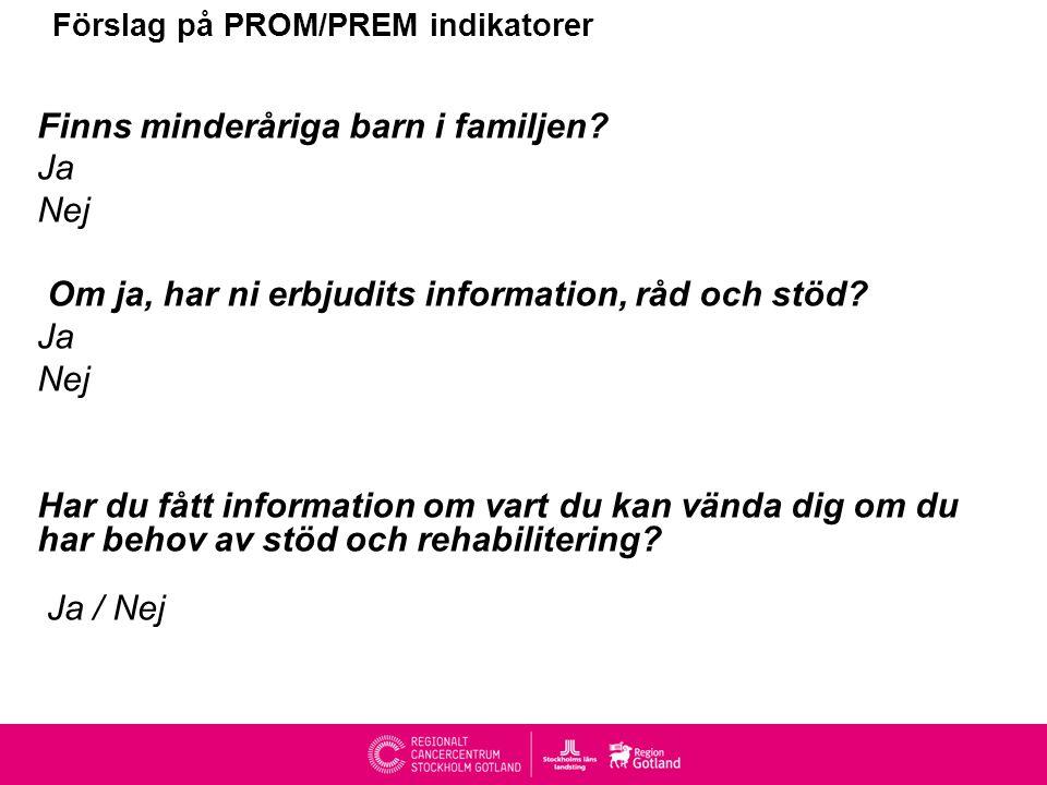 Förslag på PROM/PREM indikatorer Finns minderåriga barn i familjen.