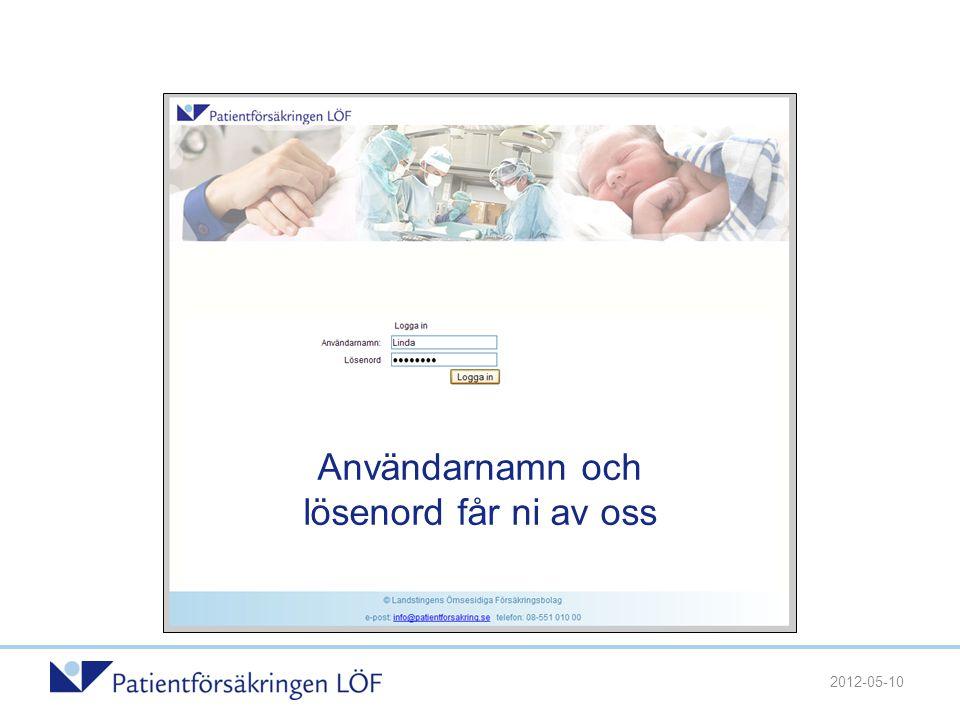 Användarnamn och lösenord får ni av oss 2012-05-10