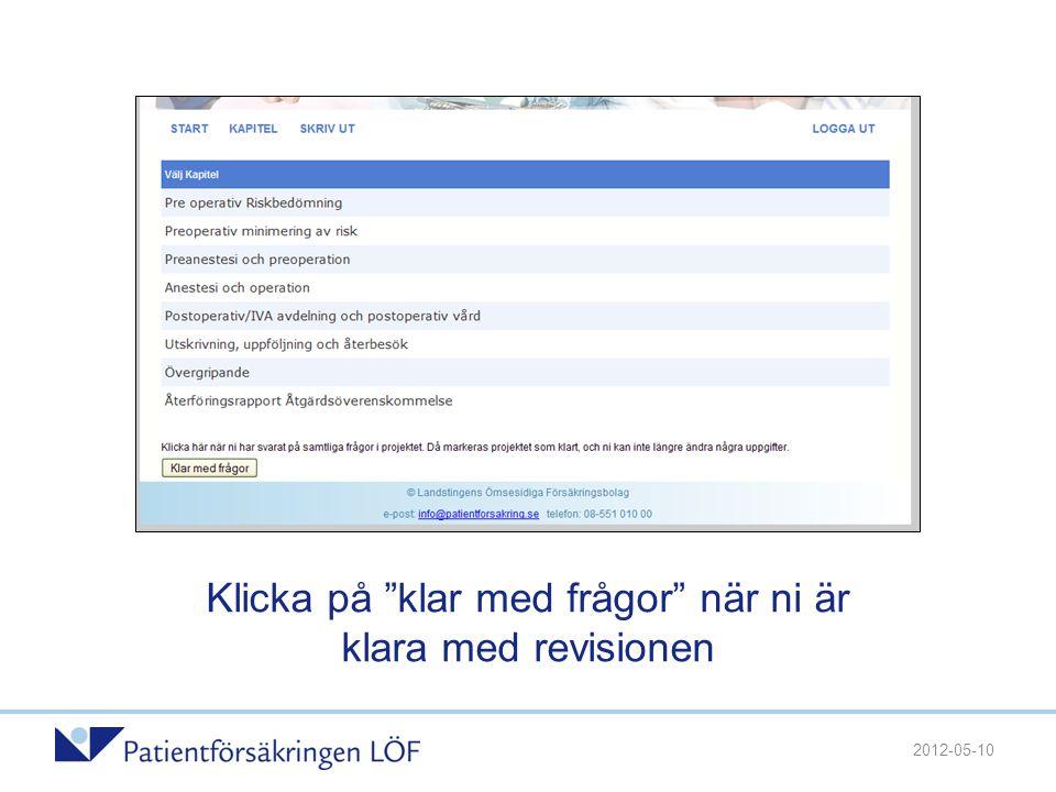 """Klicka på """"klar med frågor"""" när ni är klara med revisionen 2012-05-10"""