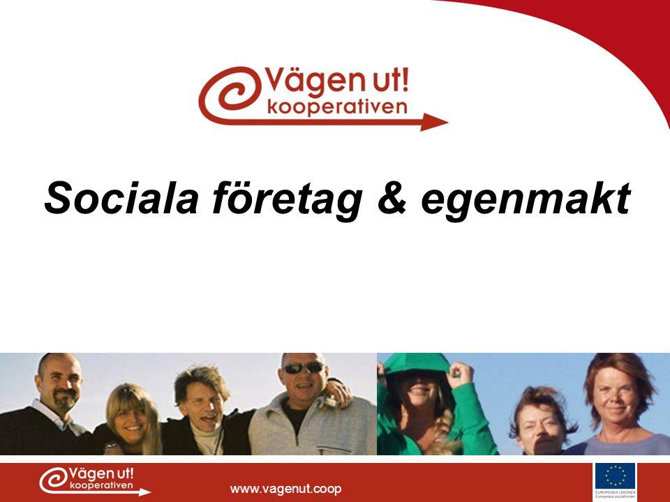 www.vagenut.coop Vad är sociala företag.