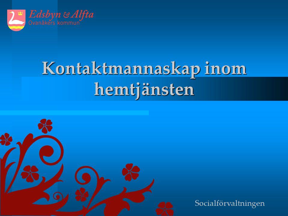 Kontaktmannaskap inom hemtjänsten Socialförvaltningen
