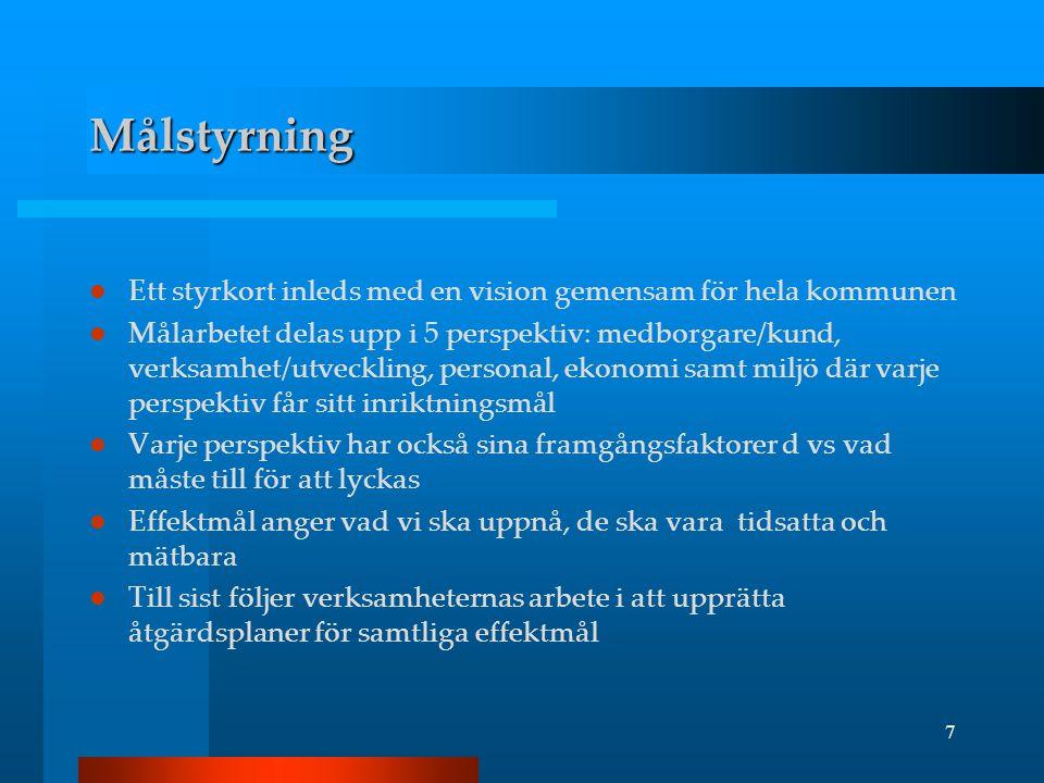 7 Målstyrning  Ett styrkort inleds med en vision gemensam för hela kommunen  Målarbetet delas upp i 5 perspektiv: medborgare/kund, verksamhet/utveck
