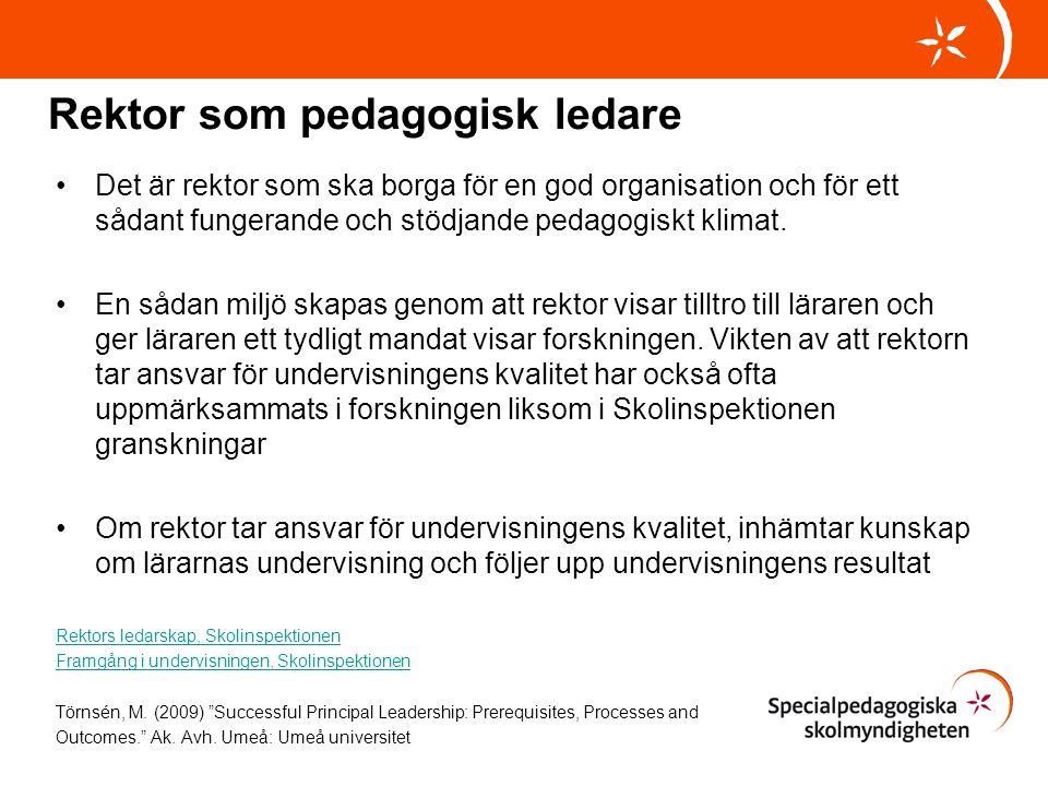 Rektor som pedagogisk ledare •Det är rektor som ska borga för en god organisation och för ett sådant fungerande och stödjande pedagogiskt klimat. •En