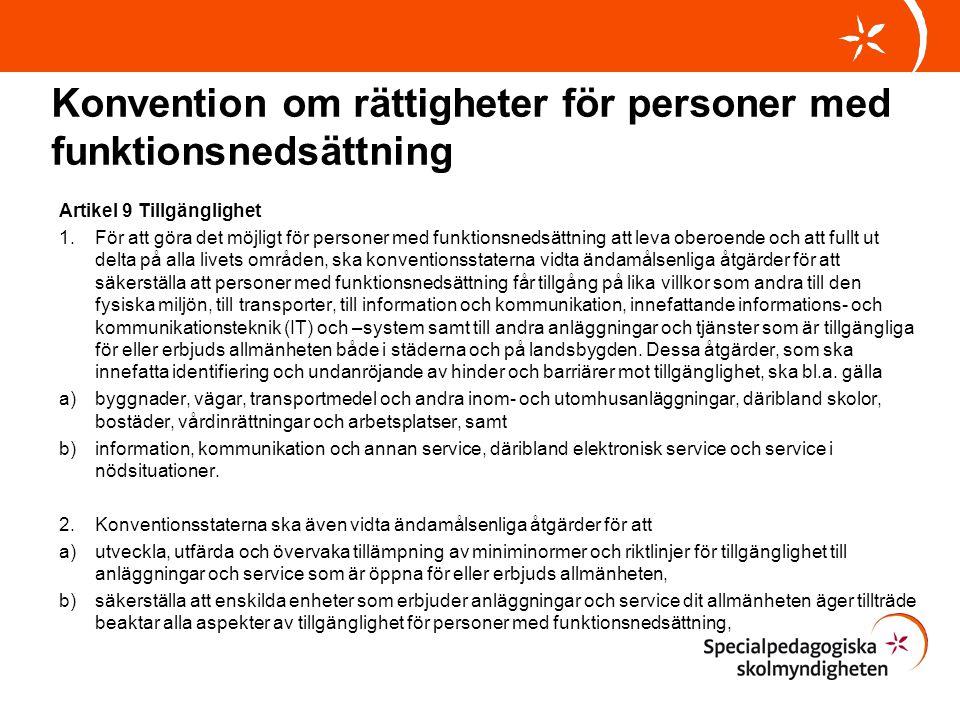 Konvention om rättigheter för personer med funktionsnedsättning Artikel 9 Tillgänglighet 1.För att göra det möjligt för personer med funktionsnedsättn