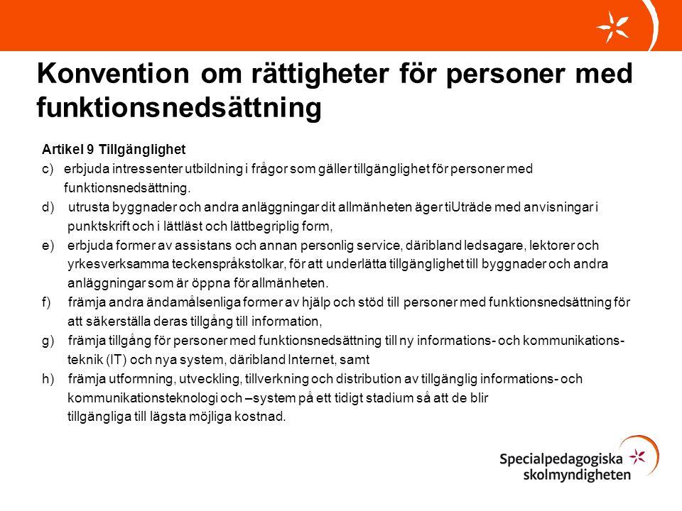 Konvention om rättigheter för personer med funktionsnedsättning Artikel 9 Tillgänglighet c) erbjuda intressenter utbildning i frågor som gäller tillgä