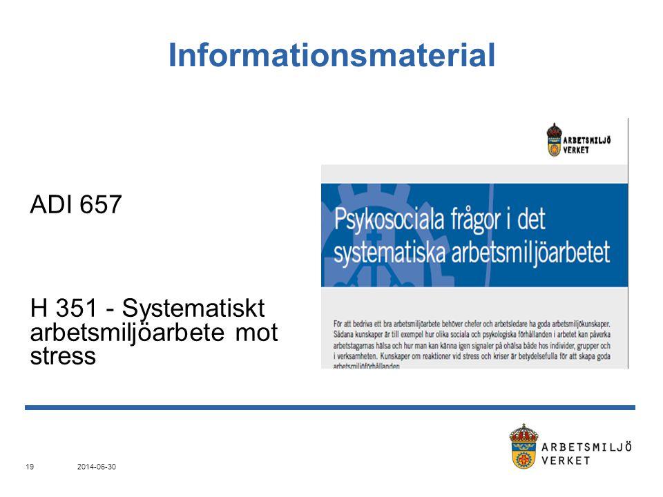 Informationsmaterial ADI 657 H 351 - Systematiskt arbetsmiljöarbete mot stress 2014-06-30 19