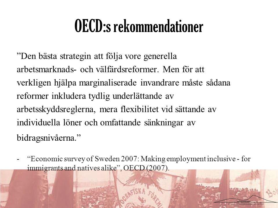 """OECD:s rekommendationer """"Den bästa strategin att följa vore generella arbetsmarknads- och välfärdsreformer. Men för att verkligen hjälpa marginalisera"""