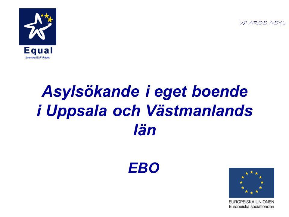 Asylsökande i eget boende i Uppsala och Västmanlands län EBO UP AROS ASYL
