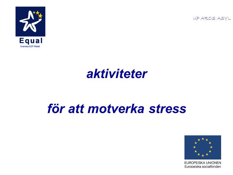 aktiviteter för att motverka stress UP AROS ASYL