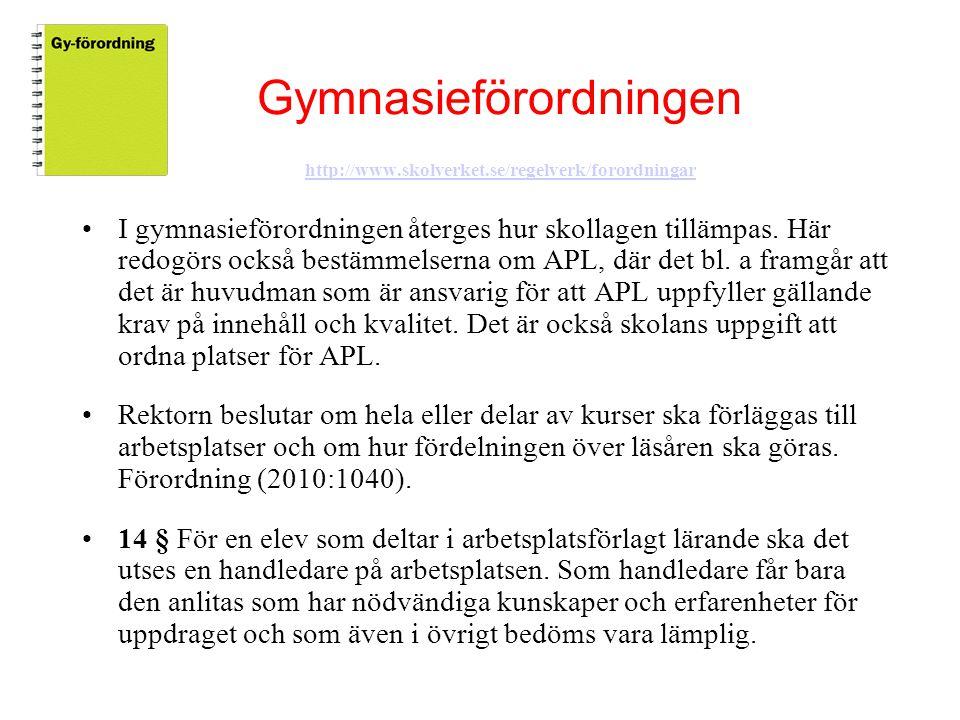 Gymnasieförordningen http://www.skolverket.se/regelverk/forordningar http://www.skolverket.se/regelverk/forordningar •I gymnasieförordningen återges h