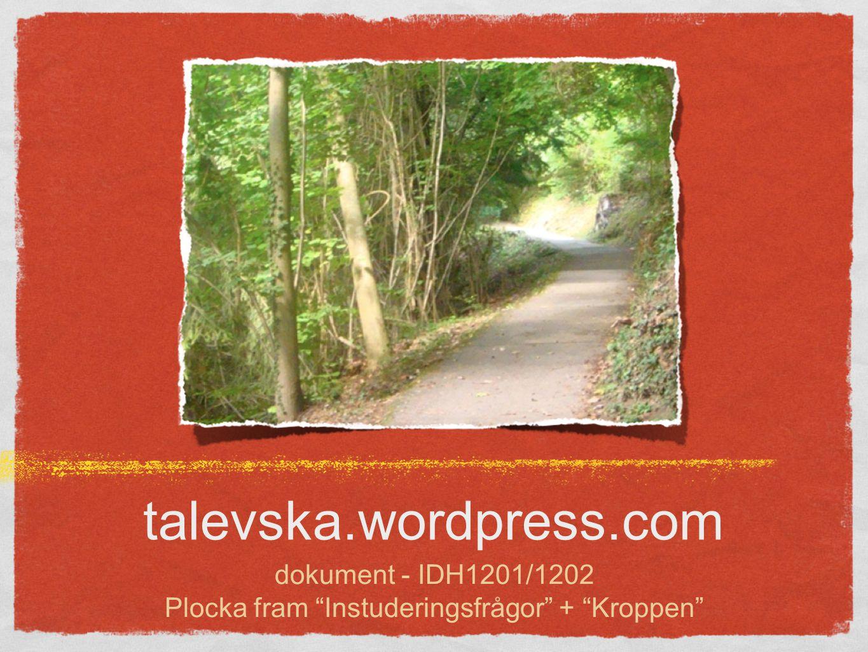"""talevska.wordpress.com dokument - IDH1201/1202 Plocka fram """"Instuderingsfrågor"""" + """"Kroppen"""""""