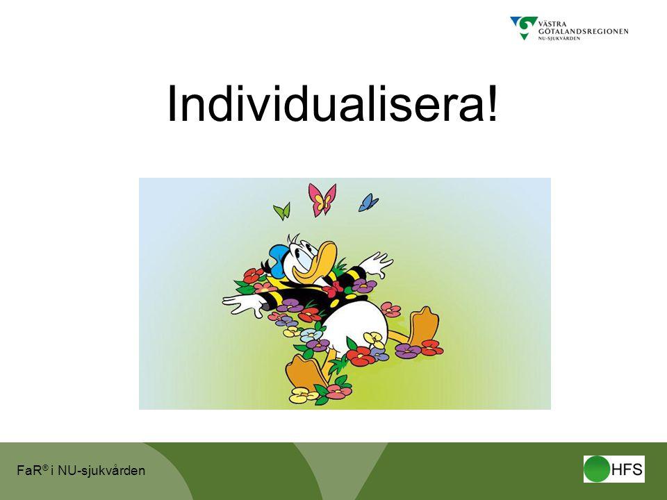 FaR ® i NU-sjukvården Individualisera!