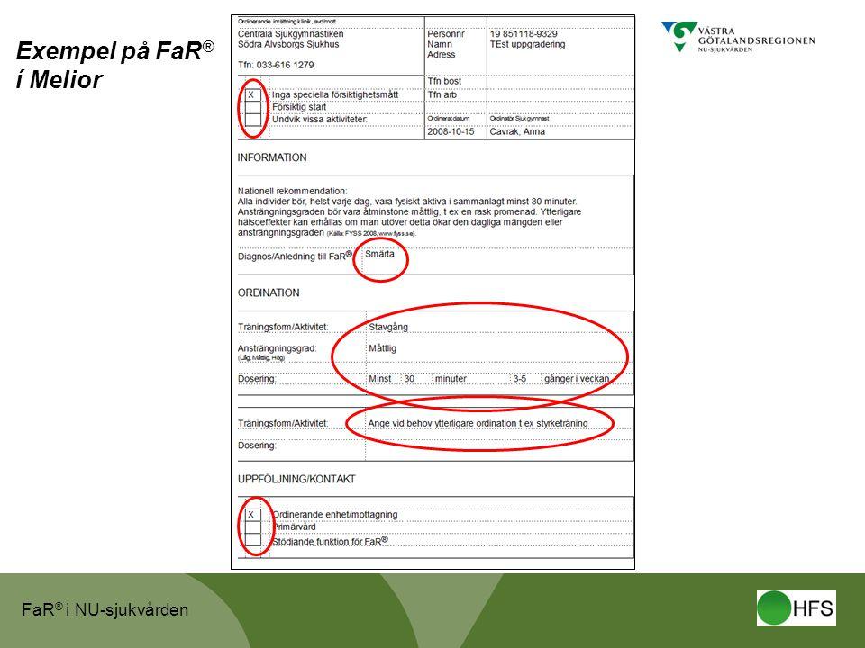 FaR ® i NU-sjukvården Exempel på FaR ® í Melior