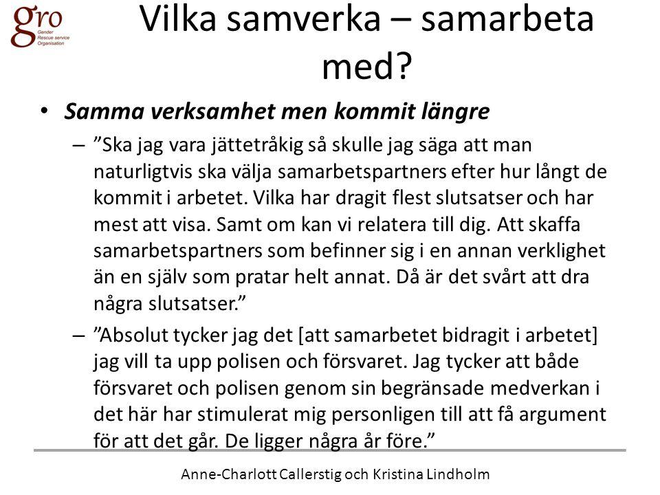 """Anne-Charlott Callerstig och Kristina Lindholm Vilka samverka – samarbeta med? • Samma verksamhet men kommit längre – """"Ska jag vara jättetråkig så sku"""