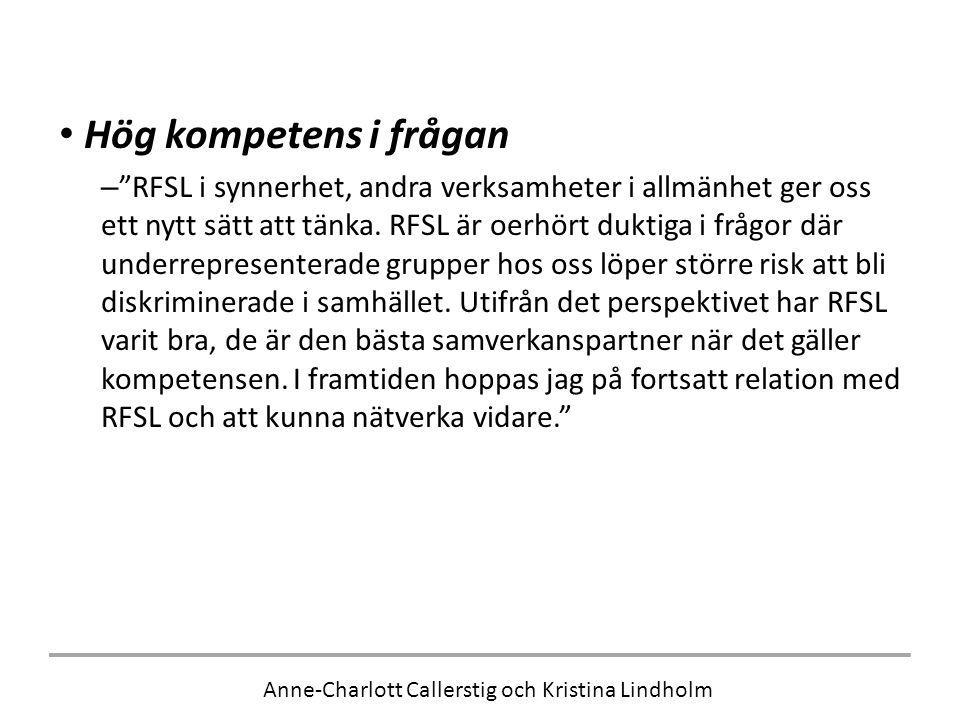Anne-Charlott Callerstig och Kristina Lindholm • Hög kompetens i frågan – RFSL i synnerhet, andra verksamheter i allmänhet ger oss ett nytt sätt att tänka.