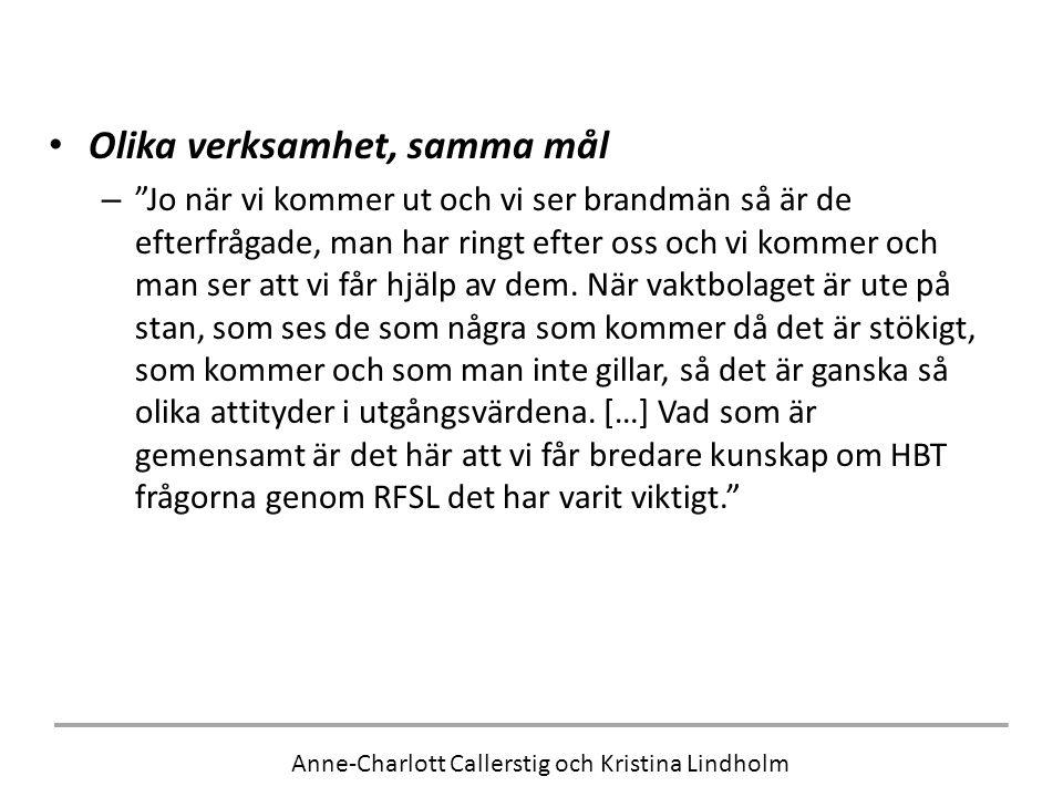 Anne-Charlott Callerstig och Kristina Lindholm • Olika verksamhet, samma mål – Jo när vi kommer ut och vi ser brandmän så är de efterfrågade, man har ringt efter oss och vi kommer och man ser att vi får hjälp av dem.