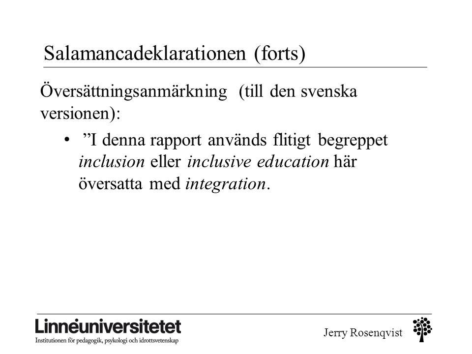 """Jerry Rosenqvist Salamancadeklarationen (forts) Översättningsanmärkning (till den svenska versionen): • """"I denna rapport används flitigt begreppet inc"""