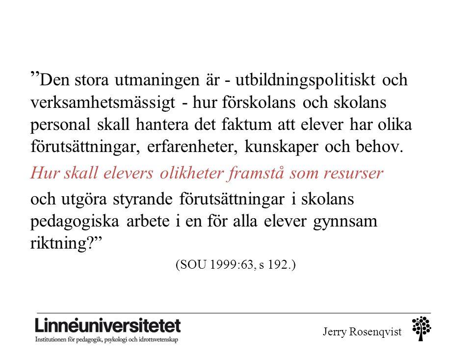 """Jerry Rosenqvist """" Den stora utmaningen är - utbildningspolitiskt och verksamhetsmässigt - hur förskolans och skolans personal skall hantera det faktu"""
