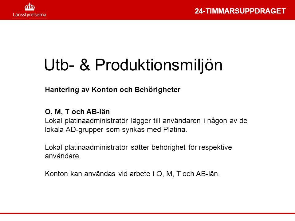 24-TIMMARSUPPDRAGET Utb- & Produktionsmiljön O, M, T och AB-län Lokal platinaadministratör lägger till användaren i någon av de lokala AD-grupper som