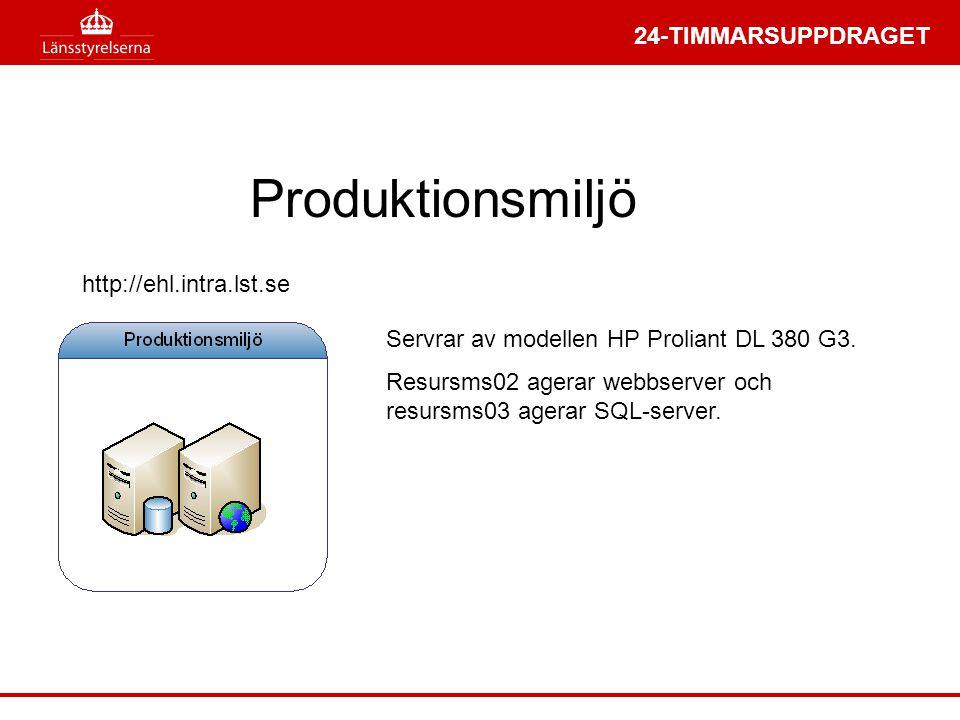 Servrar av modellen HP Proliant DL 380 G3. Resursms02 agerar webbserver och resursms03 agerar SQL-server. Produktionsmiljö http://ehl.intra.lst.se