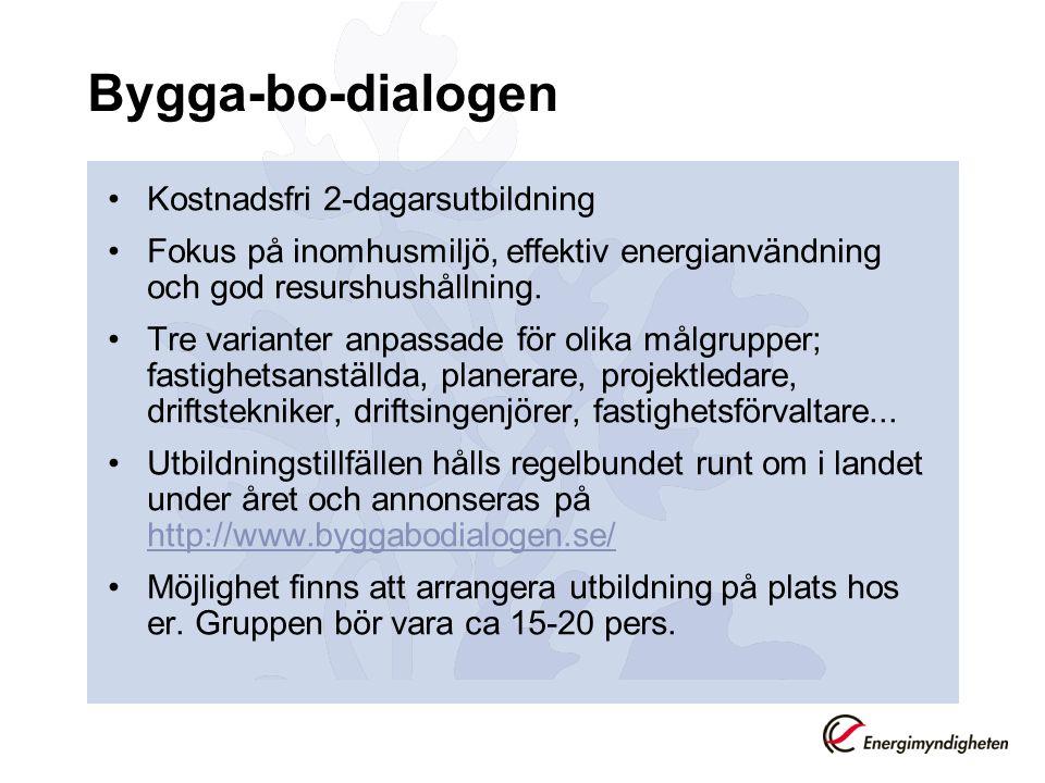 Bygga-bo-dialogen •Kostnadsfri 2-dagarsutbildning •Fokus på inomhusmiljö, effektiv energianvändning och god resurshushållning. •Tre varianter anpassad