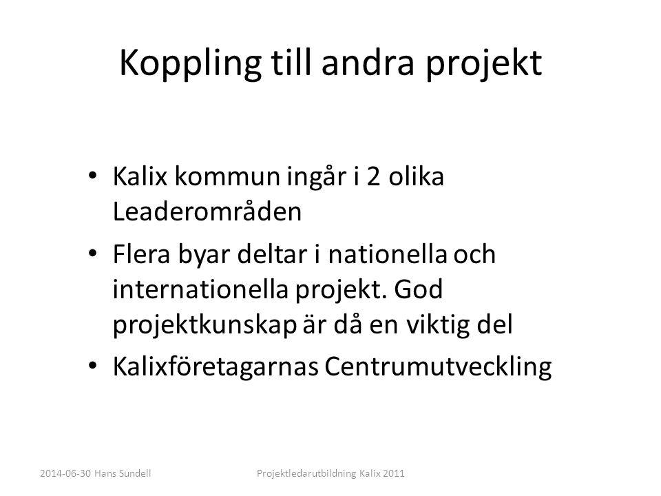 Koppling till andra projekt • Kalix kommun ingår i 2 olika Leaderområden • Flera byar deltar i nationella och internationella projekt. God projektkuns