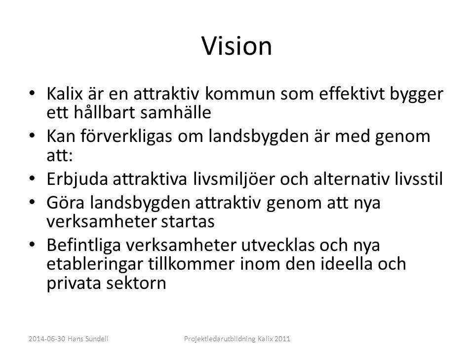 Vision • Kalix är en attraktiv kommun som effektivt bygger ett hållbart samhälle • Kan förverkligas om landsbygden är med genom att: • Erbjuda attrakt