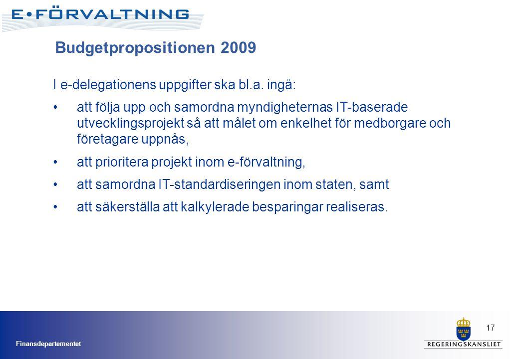 Finansdepartementet 17 Budgetpropositionen 2009 I e-delegationens uppgifter ska bl.a. ingå: •att följa upp och samordna myndigheternas IT-baserade utv
