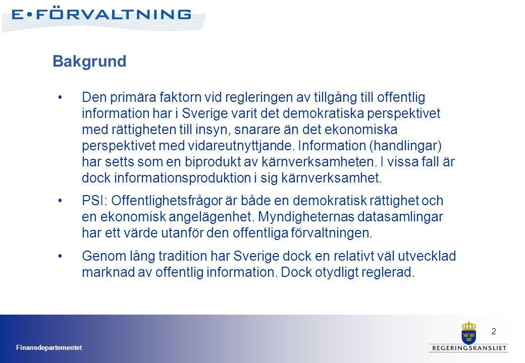 Finansdepartementet 3 Svensk införlivande av PSI-direktivet •Sverige meddelade kommissionen att direktivet var införlivat i svensk rätt 2005 med hänvisning till TF, SekrL och FörvL •Formell underrättelse 23 mars 2007, främst om SPAR •Yttrande till KOM: Sverige lovar vita ytterligare genomförandeåtgärder •Upphandling av 4 servicebyråer för SPAR •PSI-förordning för att förtydliga gällande rätt •Överklagande inom ramen för TF