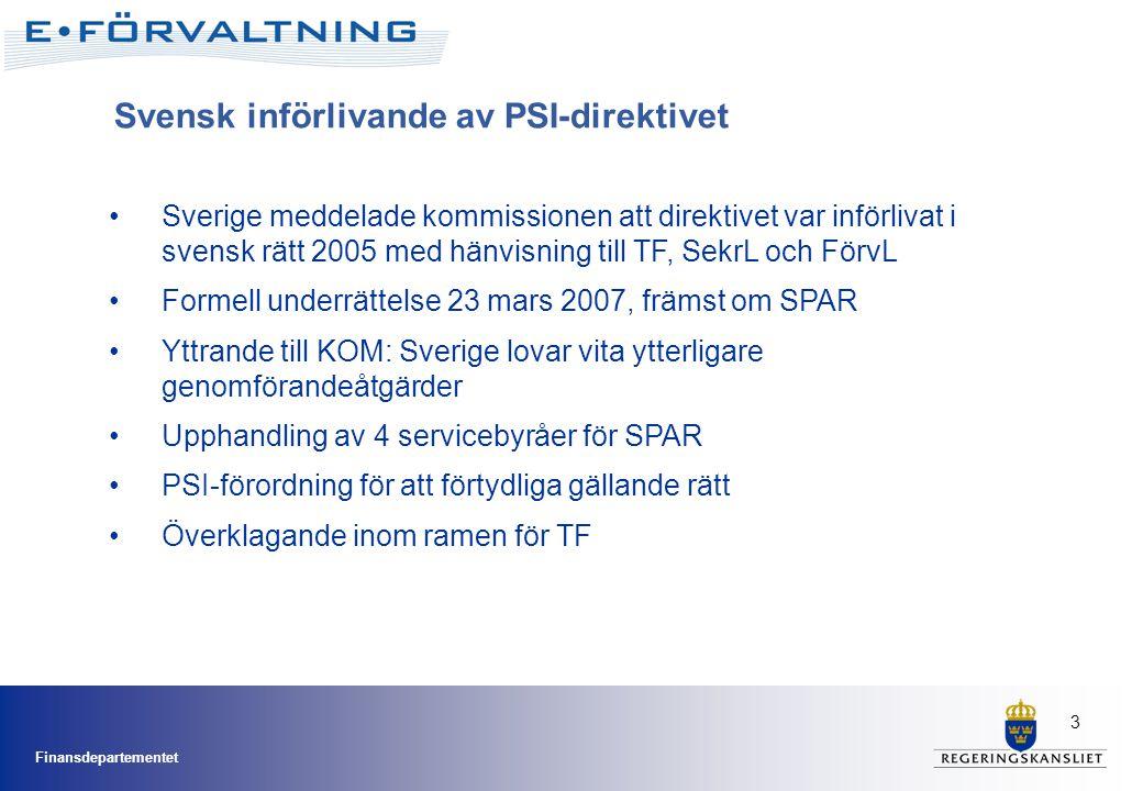 Finansdepartementet 3 Svensk införlivande av PSI-direktivet •Sverige meddelade kommissionen att direktivet var införlivat i svensk rätt 2005 med hänvi