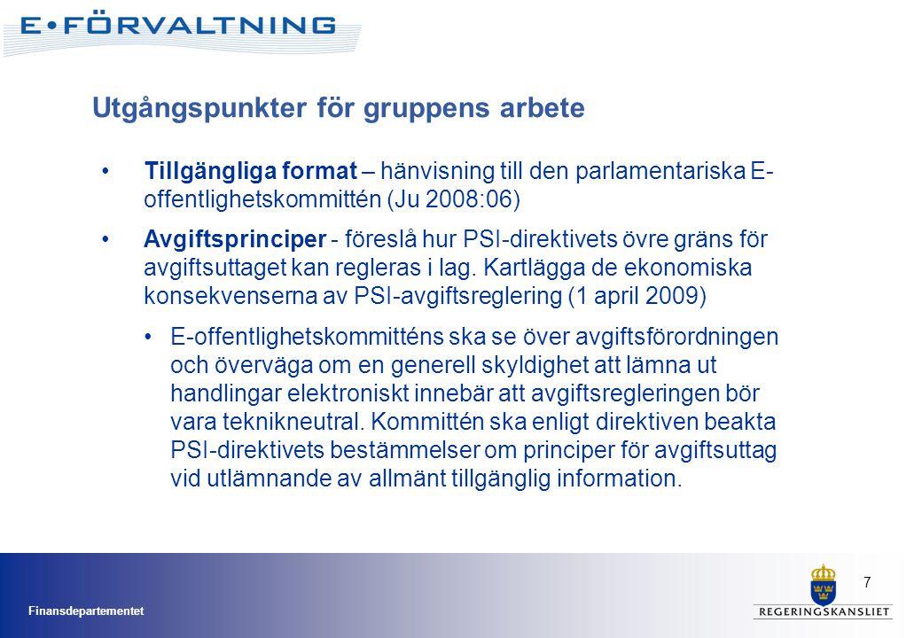 Finansdepartementet 7 •Tillgängliga format – hänvisning till den parlamentariska E- offentlighetskommittén (Ju 2008:06) •Avgiftsprinciper - föreslå hu
