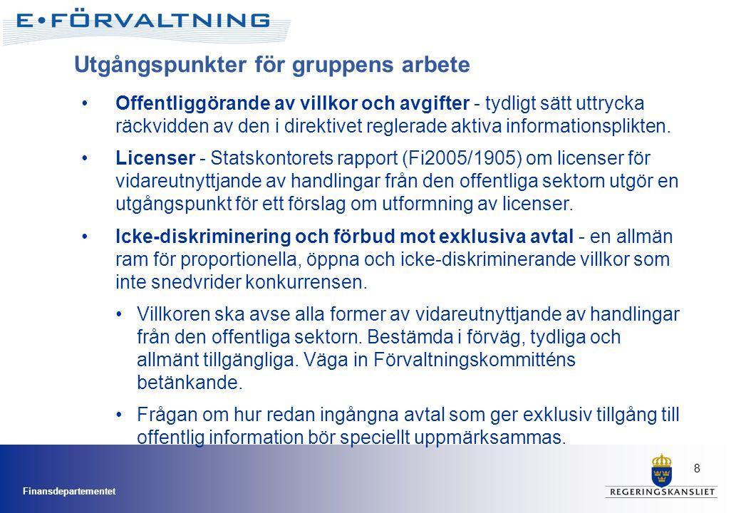 Finansdepartementet 8 •Offentliggörande av villkor och avgifter - tydligt sätt uttrycka räckvidden av den i direktivet reglerade aktiva informationspl