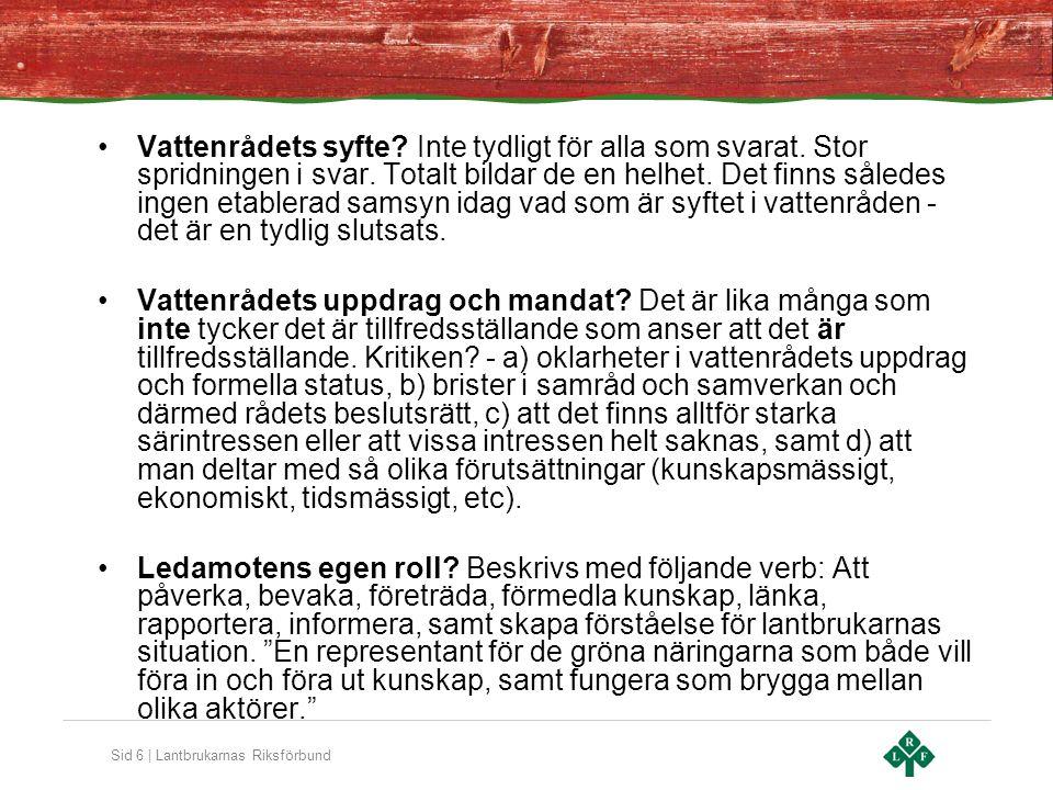 Sid 6 | Lantbrukarnas Riksförbund •Vattenrådets syfte.