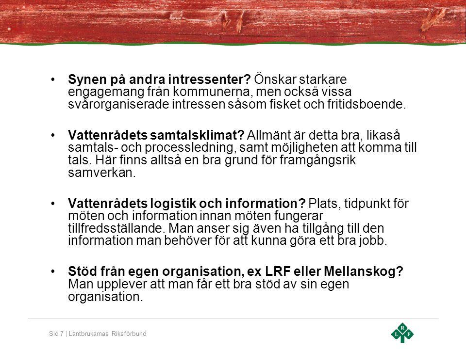 Sid 8 | Lantbrukarnas Riksförbund •De ekonomiska förutsättningar för (deltagande i) vattenråden.