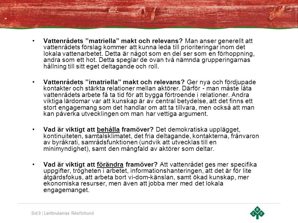 Sid 10 | Lantbrukarnas Riksförbund Summa summarum •Överlag positivt, men potential för vidare utveckling och förbättring finns på många håll