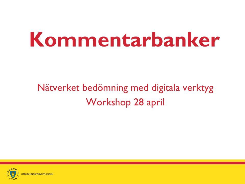 Kommentarbanker Nätverket bedömning med digitala verktyg Workshop 28 april