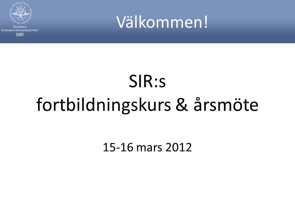 SIR:s fortbildningskurs & årsmöte 15-16 mars 2012 Välkommen!