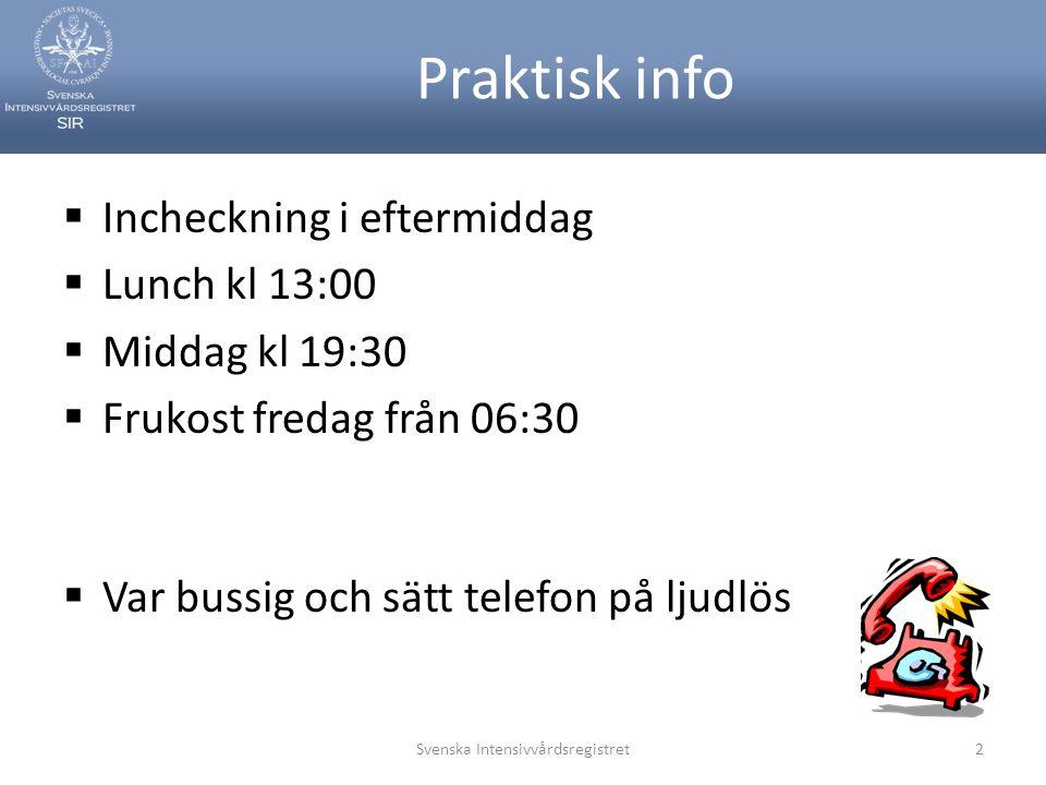  Incheckning i eftermiddag  Lunch kl 13:00  Middag kl 19:30  Frukost fredag från 06:30  Var bussig och sätt telefon på ljudlös Svenska Intensivvårdsregistret2 Praktisk info