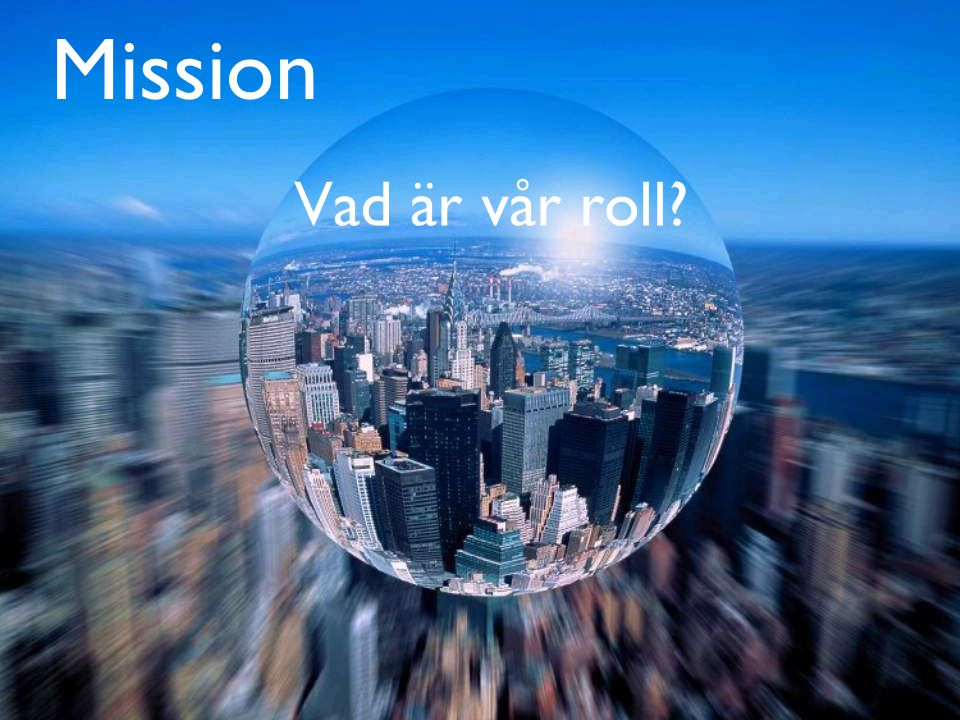 MISSION Missionen beskriver meningen med FlyMe, varför vi finns till, och vad som skulle saknas om vi försvann.