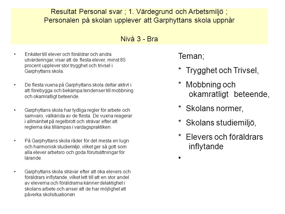 Personal svar; 2.Skolans Mål och Målen i undervisningen 11.