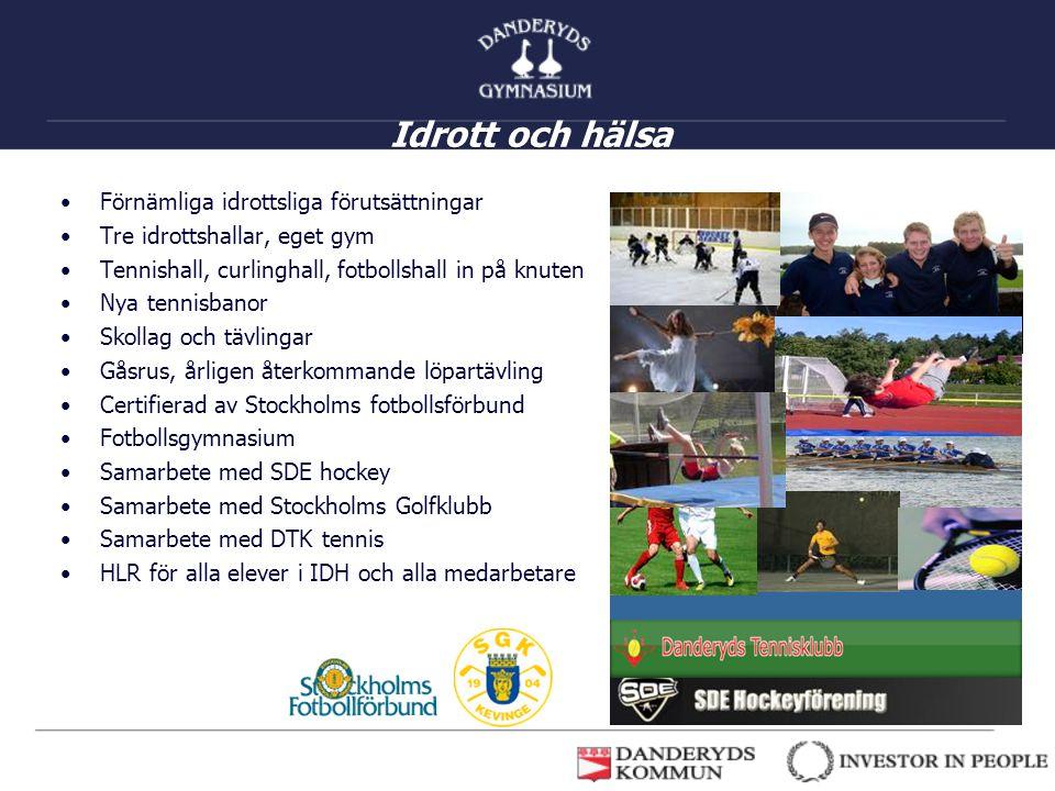 Idrott och hälsa •Förnämliga idrottsliga förutsättningar •Tre idrottshallar, eget gym •Tennishall, curlinghall, fotbollshall in på knuten •Nya tennisb