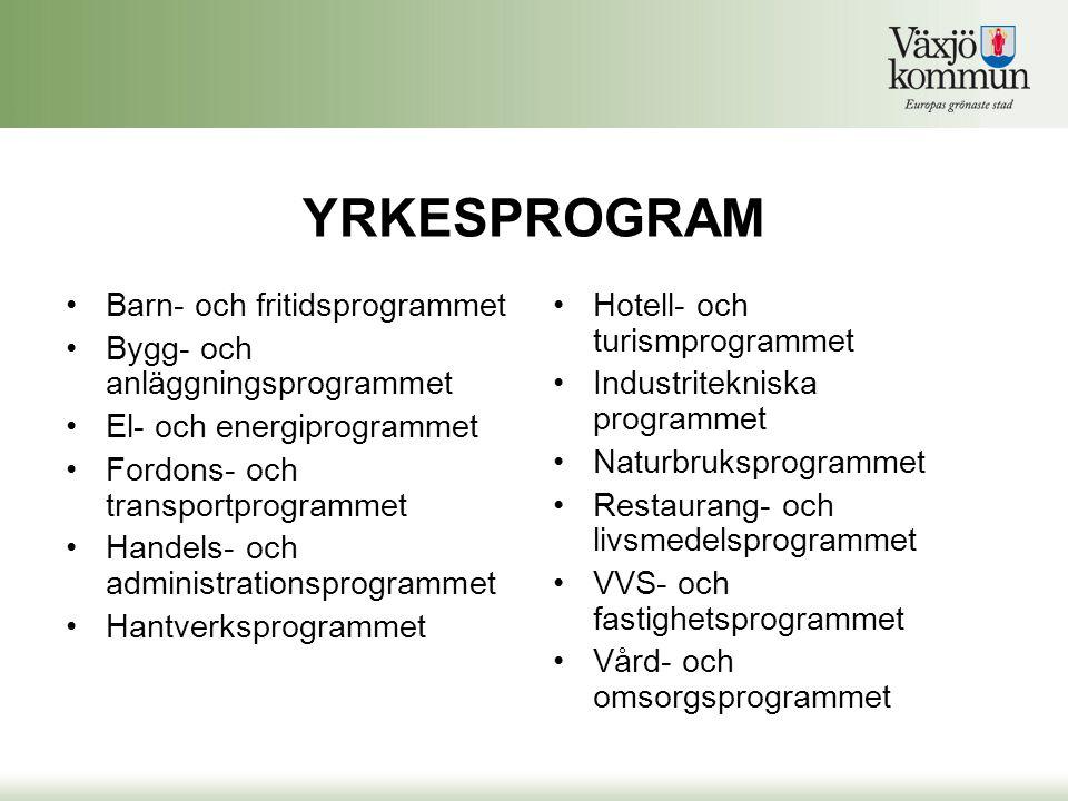 YRKESPROGRAM •Behörighet: Minst E svenska/svenska som andraspråk, matematik och engelska samt 5 andra ämnen